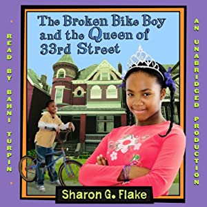 The Broken Bike Boy and the Queen of 33rd Street | [Sharon Flake]