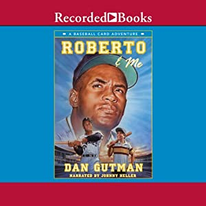 Roberto and Me: A Baseball Card Adventure | [Dan Gutman]