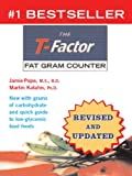 img - for The T-Factor Fat Gram Counter book / textbook / text book