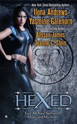 Hexed, Ilona Andrews, Yasmine Galenorn, Allyson James, Jeanne C. Stein