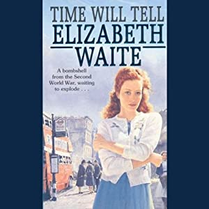 Time Will Tell | [Elizabeth Waite]