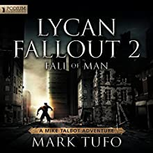 Lycan Fallout 2: Fall of Man (       UNABRIDGED) by Mark Tufo Narrated by Sean Runnette