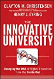 The Innovative University: Changing the DNA of Higher Education from the Inside Out (Jossey-Bass Higher and Adult Education)