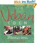 Urban Eden: Grow Delicious Fruit, Veg...