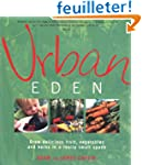 Urban Eden: Grow Delicious Fruit, Veg...