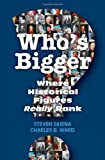 img - for Who's Bigger?: Where Historical Figures Really Rank book / textbook / text book