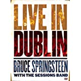 Bruce Springsteen with the Sessions Band: Live In Dublin ~ Bruce Springsteen with...