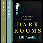 Dark Rooms | Lili Anolik
