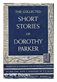 The Collected Stories of Dorothy Parker