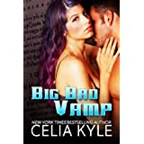 Big Bad Vamp (Knight Protectors Book 2) ~ Celia Kyle