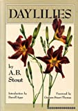 img - for Daylilies: The Wild Species and Garden Clones, Both Old and New, of the Genus Hemerocallis book / textbook / text book