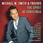 Michael W. Smith & Friends - The Spirit of Christmas CD