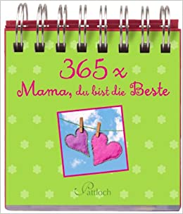 365 x mama du bist die beste 9783629106612 books. Black Bedroom Furniture Sets. Home Design Ideas