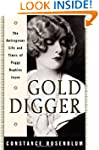 Gold Digger: The Outrageous Life and...