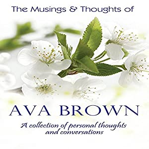 The Musings & Thoughts of Ava Brown Audiobook