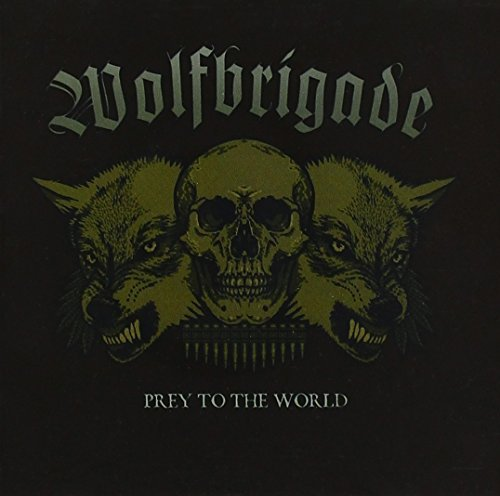 Prey To The World by Wolfbrigade