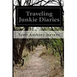 Traveling Junkie Diaries: The Trilogy ~ SCOTT STEVENS