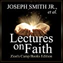 Lectures on Faith Audiobook by Sidney Rigdon, Joseph Smith Narrated by Adam Tervort