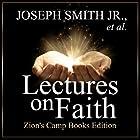 Lectures on Faith Hörbuch von Sidney Rigdon, Joseph Smith Gesprochen von: Adam Tervort