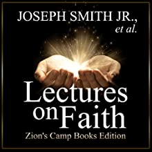 Lectures on Faith (       UNABRIDGED) by Sidney Rigdon, Joseph Smith Narrated by Adam Tervort