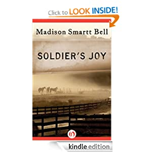 Kindle Daily Deal: Soldier's Joy, by Madison Smartt Bell. Publisher: Open Road (December 6, 2011)