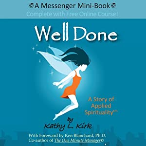Well Done: A Story of Applied Spirituality | [Kathy L. Kirk]