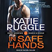In Safe Hands: Search and Rescue Series, Book 4 | [Katie Ruggle]