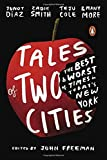 img - for Tales of Two Cities: The Best and Worst of Times in Today's New York book / textbook / text book
