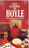 Play According to Hoyle: Hoyles Rule of Games