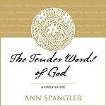The Tender Words of God | Ann Spangler