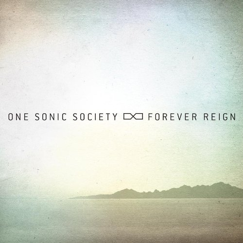 Forever Reign by One Sonic Society (2012) Audio CD