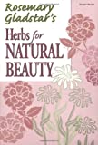 Rosemary Gladstar's Herbs for Natural Beauty (1580171524) by Gladstar, Rosemary