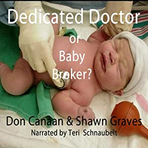 Baby Broker or Dedicated Doctor? | [Shawn Graves, Don Canaan]