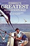 Fishing's Greatest Misadventures