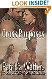 Cross Purposes: Book 7: Dancing Moon Ranch Series