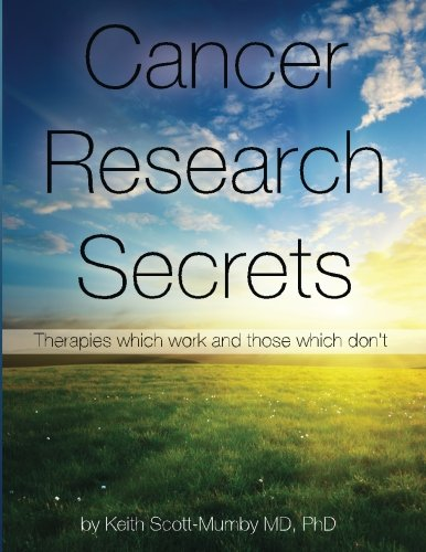 Cancer Research Secrets: Therapies Which Work And Those Which Don'T front-226854