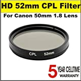 High Definition 52mm Circular Polarizer Filter for Canon 50mm 1.8 Lens + 3 Year Celltime Warranty