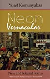 Neon Vernacular: New and Selected Poems (Wesleyan Poetry Series) 1st (first) Edition by Komunyakaa, Yusef published by Wesleyan (1993)