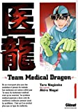Team Medical Dragon, Tome 1 :