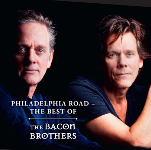 Philadelphia Road The Best Of The Bacon Brothers