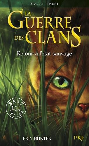 La Guerre DES Clans 1/Retour a L'Etat Sauvage (Warriors (Erin Hunter))