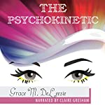 The Psychokinetic: The Day 12 Witches Burned, Book 1 | Grace M. DeLeesie