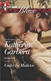img - for Under the Mistletoe (Harlequin Blaze\Holiday Heat) book / textbook / text book