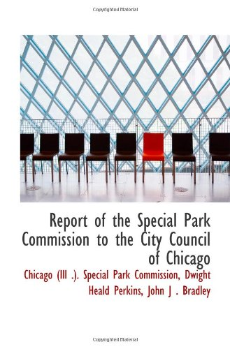 Report of the Special Park Commission to the City Council of Chicago