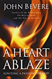 A Heart Ablaze: Igniting a Passion for God