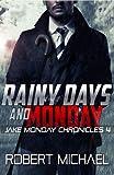 Rainy Days and Monday: Jake Monday Chronicles #4 (English Edition)