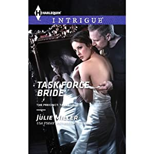 Task Force Bride: The Precinct: Task Force, Book 5 | [Julie Miller]