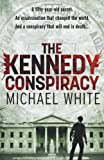 Michael White The Kennedy Conspiracy