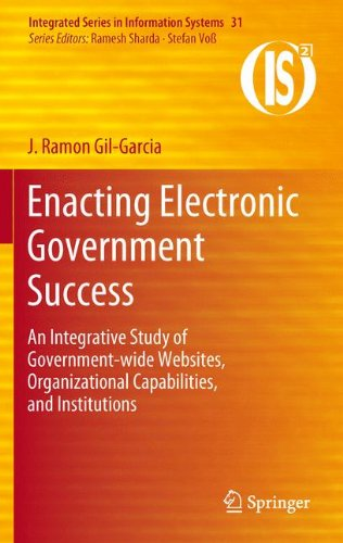 Enacting Electronic Government Success: An Integrative Study of Government-wide Websites, Organizational Capabilities, and Institutions