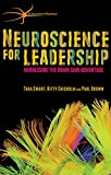 Neuroscience for Leadership: Harnessing the Brain Gain Advantage (The Neuroscience of Business)
